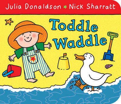 Toddle Waddle by Julia Donaldson