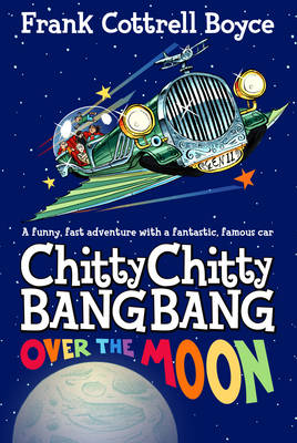 Book Cover for Chitty Chitty Bang Bang 3: Over the Moon by Frank Cottrell-Boyce