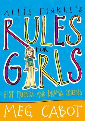 Allie Finkle's Rules for Girls: Best Friends and Drama Queens by Meg Cabot