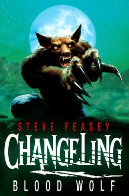 Changeling: Blood Wolf by Steve Feasey