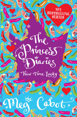 The Princess Diaries: Third Time Lucky by Meg Cabot