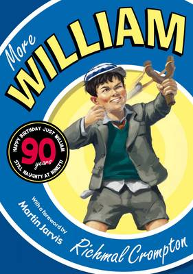More William (90th Anniversary Edition) by Richmal Crompton