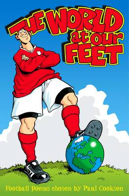 The World at Our Feet  by Paul Cookson