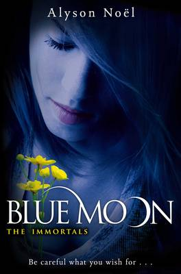 Blue Moon (The Immortals) by Alyson Noel