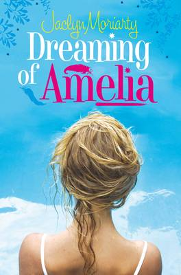 Cover for Dreaming of Amelia by Jaclyn Moriarty