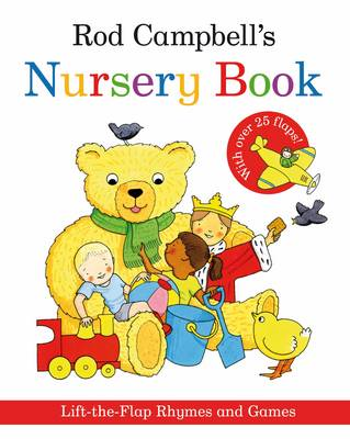 Rod Campbell's Nursery Book Lift-the-Flap Rhymes and Games by Rod Campbell