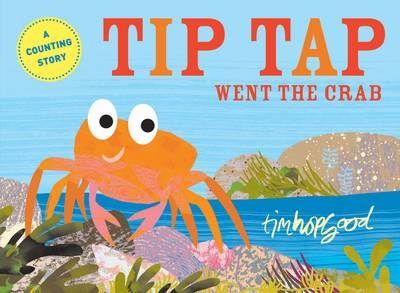 Tip Tap went the Crab by Tim Hopgood