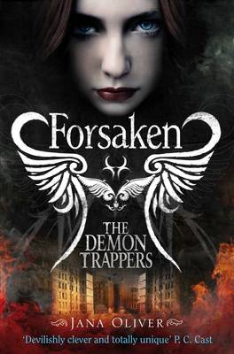 The Demon Trappers: Forsaken by Jana Oliver