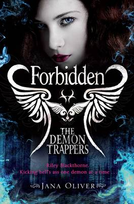 The Demon Trappers: Forbidden by Jana Oliver