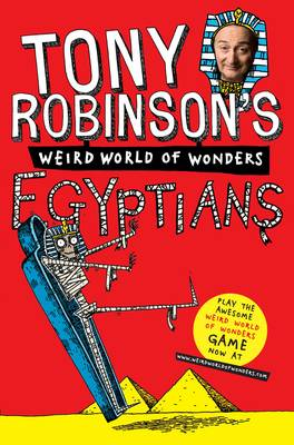 Tony Robinson's Weird World of Wonders! Egyptians by Tony Robinson