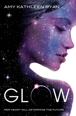 Skychasers: Glow by Amy Kathleen Ryan
