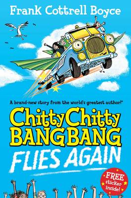 Chitty Chitty Bang Bang 1: Flies Again by Frank Cottrell Boyce