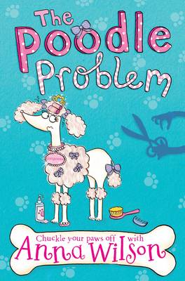 The Poodle Problem by Anna Wilson