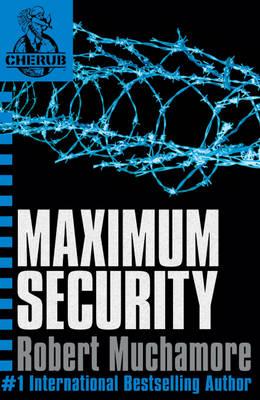Maximum Security. Part of the Cherub Series by Robert Muchamore