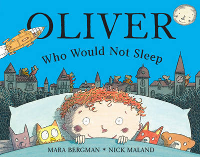 Oliver Who Would Not Sleep by Mara Bergman