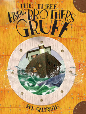 Three Fishing Brothers Gruff by Ben Galbraith