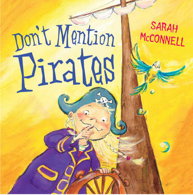 Don't Mention the Pirates by Sarah Mcconnell