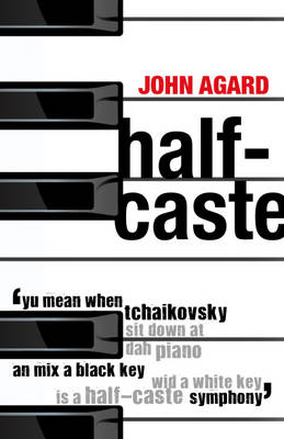 Half-Caste and Other Poems by John Agard