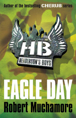 Henderson's Boys 2: Eagle Day by Robert Muchamore