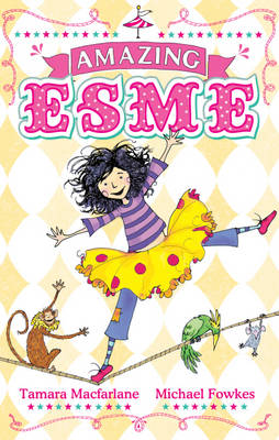 Cover for Amazing Esme by Tamara Macfarlane