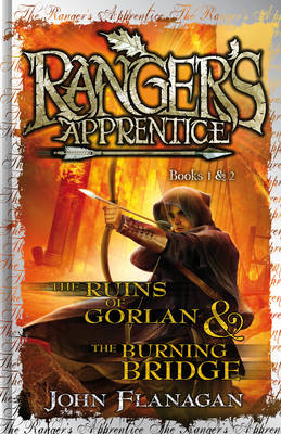 Ranger's Apprentice 1 & 2 The Ruins of Gorlan & The Burning Bridge by John Flanagan