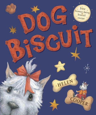 Cover for Dog Biscuit by Helen Cooper