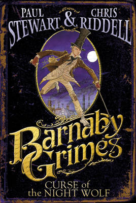 Barnaby Grimes. Curse of the Night Wolf by Paul Stewart, Chris Riddell