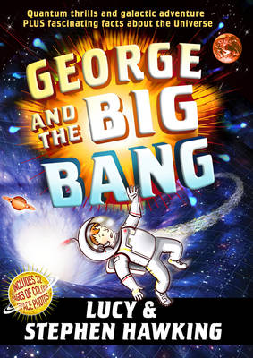 George and the Big Bang by Lucy Hawking, Stephen Hawking
