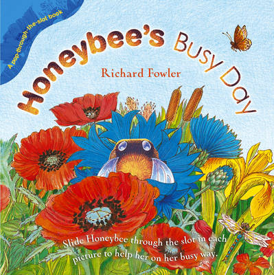 Honeybee's Busy Day by Richard Fowler