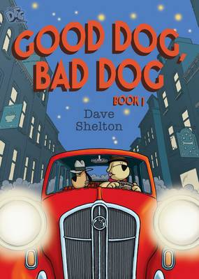 Good Dog, Bad Dog: Part of the DFC library by Dave Shelton