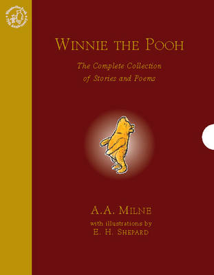 Winnie the Pooh: The Complete Collection of Stories and Poems (slipcase edition) by A.A. Milne