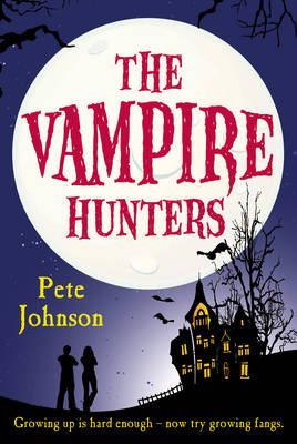 The Vampire Hunters (The Vampire series Book 2) by Pete Johnson