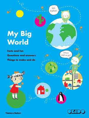 My Big World Facts and Fun, Questions and Answers, Things to Make and Do by Okido
