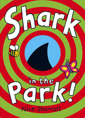 Shark in the Park! by Nick Sharratt
