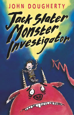 Cover for Jack Slater, Monster Investigator by John Dougherty