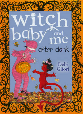 Witch Baby and Me After Dark by Debi Gliori