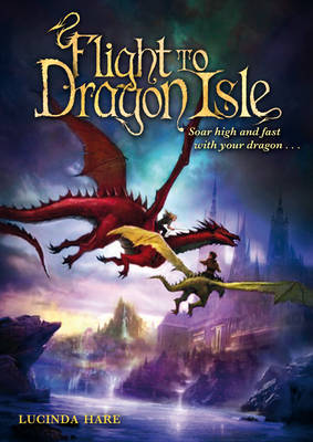 Flight to Dragon Isle by Lucinda Hare