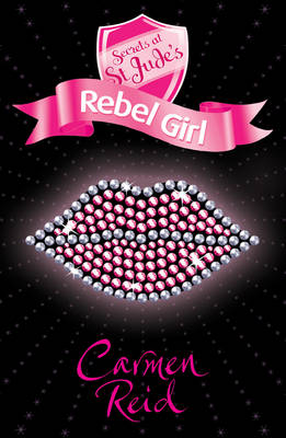 Secrets at St Jude's 4: Rebel Girl by Carmen Reid