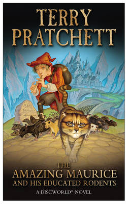 Amazing Maurice and His Educated Rodents by Terry Pratchett