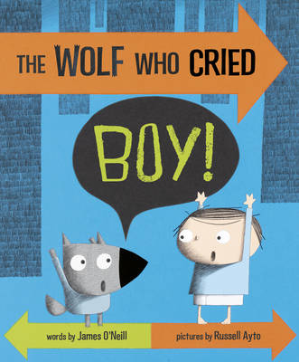 The Wolf Who Cried Boy! by James O'Neill