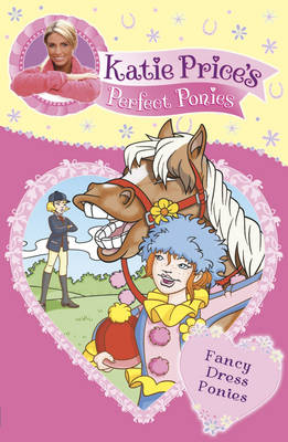 Katie Price's Perfect Ponies: Fancy Dress Ponies by Katie Price