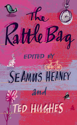The Rattle Bag An Anthology of Poetry by Ted Hughes
