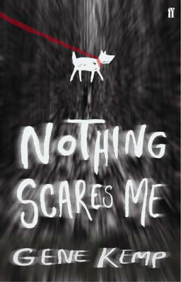 Nothing Scares Me by Gene Kemp