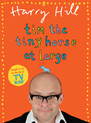 Cover for Tim the Tiny Horse at Large by Harry Hill