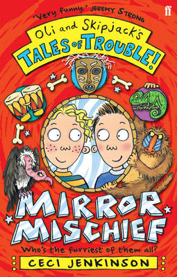 Oli and Skipjack's Tales of Trouble: Mirror Mischief by Ceci Jenkinson