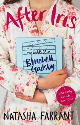 The Diaries of Bluebell Gadsby After Iris by Natasha Farrant