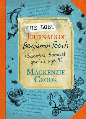 Lost Journals of Benjamin Tooth by MacKenzie Crook