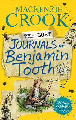 The Lost Journals of Benjamin Tooth by MacKenzie Crook