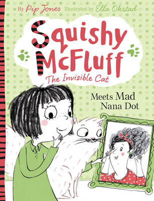 Squishy McFluff: Meets Mad Nana Dot by Pip Jones