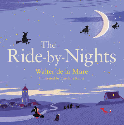 The Ride-by-Nights by Walter de la Mare